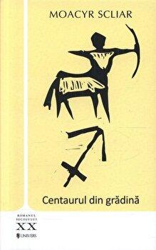 Centaurul din gradina/Moacyr Scliar de la Univers