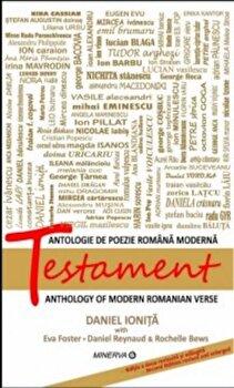Testament. Antologie de poezie romana moderna. Editie bilingva (romana-engleza)/Daniel Ionita de la Minerva