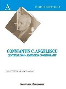Constantin C.Angelescu - Centenar 2005 - Simpozion comemorativ/Vrabie Genoveva