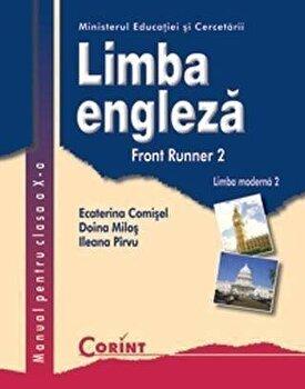 Limba engleza L2. Front Runner 2. Manual pentru clasa a X-a/Ecaterina Comisel, Doina Milos, Ileana Pirvu de la Corint
