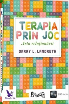 Terapia prin joc + DVD/Garry L. Landreth de la For you