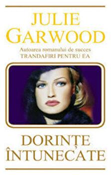 Dorinte intunecate/Julie Garwood de la Miron