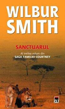 Sanctuarul, Saga familiei Courtney, Vol. 3. Editia 2012/Wilbur Smith de la RAO