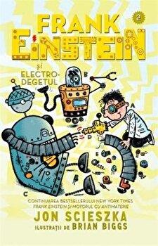 Frank Einstein si electro-degetul/Jon Scieszka
