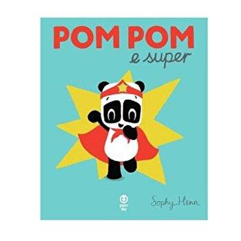 Pom Pom e super/Sophie Henn de la Pandora M
