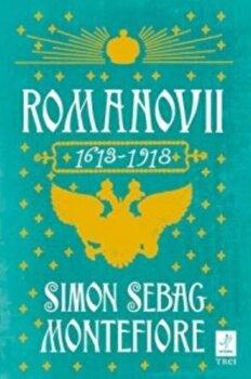 Romanovii 1613-1918/Simon Sebag Montefiore de la Trei