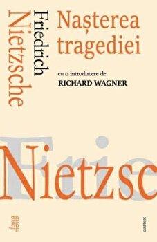 Nasterea tragediei/Friedrich Nietzsche