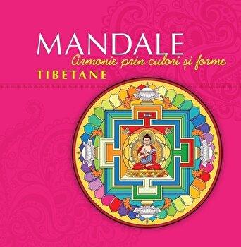 Mandale tibetane. Armonie prin culori si forme – Editia a II-a/Carles Munoz Miralles de la Curtea Veche