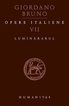 Opere italiene VII. Luminararul/Giordano Bruno
