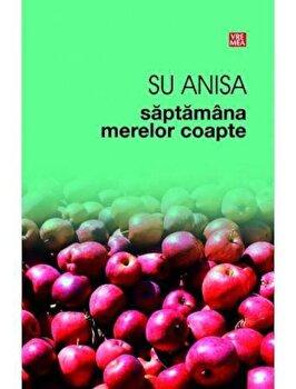 Saptamana merelor coapte/Su Anisa
