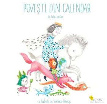 Povesti din calendar. Carte ilustrata pentru copii/Iulia Iordan