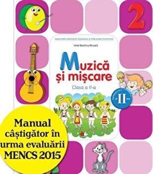 Manual. Muzica Si Miscare. Clasa a II-a, semestrul al II-lea(contine CD)/Beatrice Irinel Nicoara de la Litera