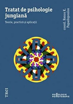 Tratat de psihologie jungiana. Teorie, practica si aplicatii/Renos K. Papadopolus