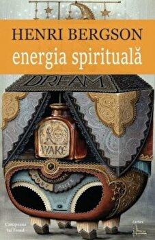 Energia spirituala/Henri Bergson