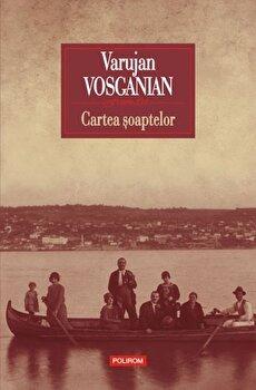 Cartea soaptelor/Varujan Vosganian de la Polirom