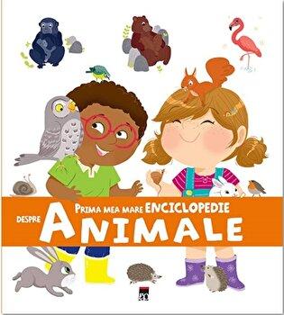 Prima mea mare enciclopedie – Despre animale/Larousse de la RAO