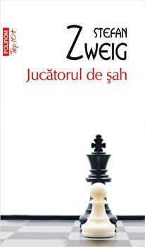Jucatorul de sah (Top 10+)/Stefan Zweig de la Polirom