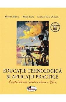 Caiet de educatie tehnologica si aplicatii practice, clasa a VI-a/Marinela Mocanu, Magda Dache, Loredana Irena Sandulescu de la Aramis