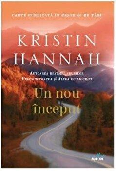Un nou inceput/Kristin Hannah