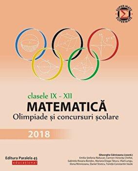 Matematica. Olimpiade si concursuri scolare 2018. Clasele IX-XII/Gheorghe Cainiceanu de la Paralela 45