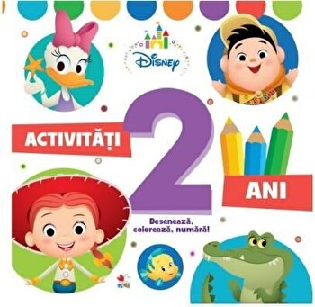 DISNEY. ACTIVITATI 2 ANI. Deseneaza, coloreaza, numara/Disney de la Litera