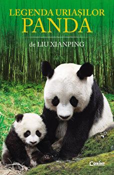 Legenda uriasilor panda/Liu Xianping de la Corint