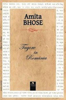 Tagore in Romania/Amita Bhose de la Cununi de Stele
