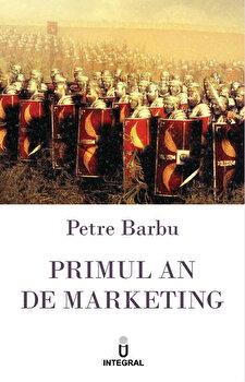 Primul an de marketing/Petre Barbu de la Integral