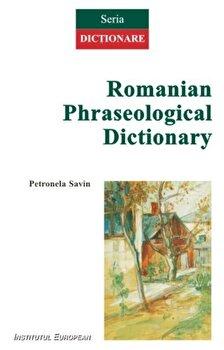 Romanian Phraseological Dictionary/Petronela Savin de la Institutul European
