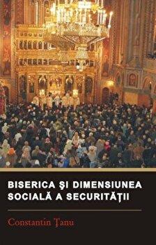 Biserica si dimensiunea sociala a securitatii/Constantin Tanu