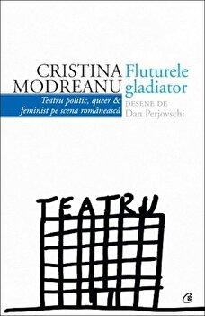 Fluturele gladiator/Cristina Modreanu de la Curtea Veche