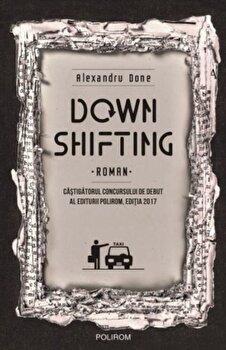 Downshifting/Alexandru Done
