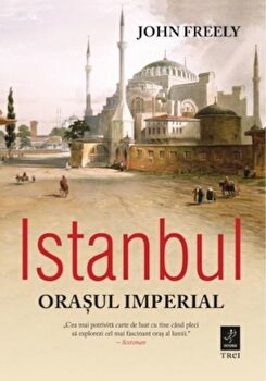 Istanbul/John Freely de la Trei
