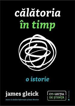 Calatoria in timp. O istorie/James Gleick