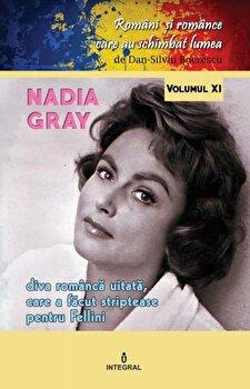Nadia Grey.Diva romanca uitata care a facut streptease pentru fellini/Dan Silviu Boerescu de la Integral