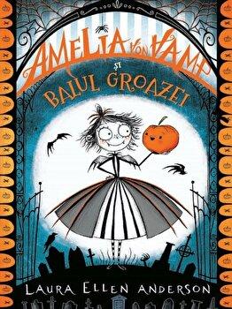 Amelia Von Vamp in balul groazei/Laura Ellen Anderson de la Litera