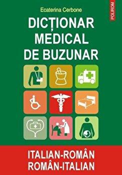 Dictionar medical de buzunar italian-roman/roman-italian/Ecaterina Cerbone de la Polirom