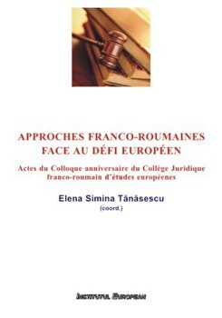 Approches franco-roumaines face au defi Europeen/Elena Simina Tanasescu de la Institutul European