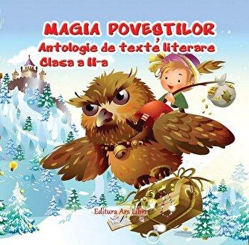 Magia povestilor, antologie de texte literare, clasa a II-a/*** de la Ars Libri