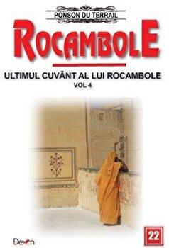 Rocambole 22 – Ultimul cuvant a lui Rocambole 4 – O drama in India (Rugul vaduvei – Tezaurul Rajahului – Adevarul asupra lui Rocambole)/Ponson du Terrail de la Aldo Press