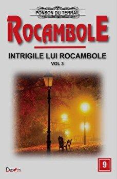 Rocambole 9 - Intrigile lui Rocambole 3/Ponson du Terrail
