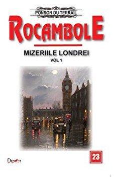 Rocambole 23 - Mizeriile Londrei 1 - Hoata de copii/Ponson du Terrail