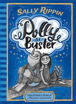 Polly si Buster. Vrajitoarea rebela & Monstrul sentimental/Sally Rippin de la Humanitas