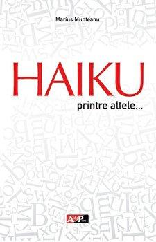 Haiku printre altele…/Munteanu, Marius de la Aldo Press
