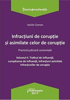 Infractiuni de coruptie si asimilate celor de coruptie. Practica judiciara comentata. Volumul II/Vasile Coman de la Hamangiu