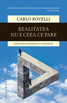 Realitatea nu e ceea ce pare/Carlo Rovelli