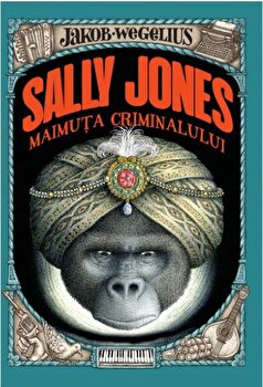 Sally Jones. Maimuta criminalului/Jakob Wegelius