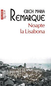 Noapte la Lisabona (editie de buzunar)/Erich Maria Remarque