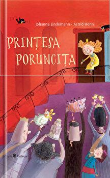 Printesa Poruncita/Johanna Lindemann&Astrid Henn de la Univers
