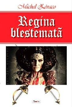 Regina blestemata/Zevaco Michel de la Aldo Press